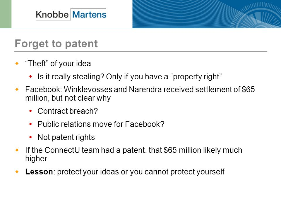 "Forget to patent  ""Theft"" of your idea  Is it really stealing? Only if you have a ""property right""  Facebook: Winklevosses and Narendra received se"