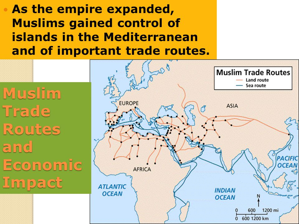 As the empire expanded, Muslims gained control of islands in the Mediterranean and of important trade routes. Muslim Trade Routes and Economic Impact