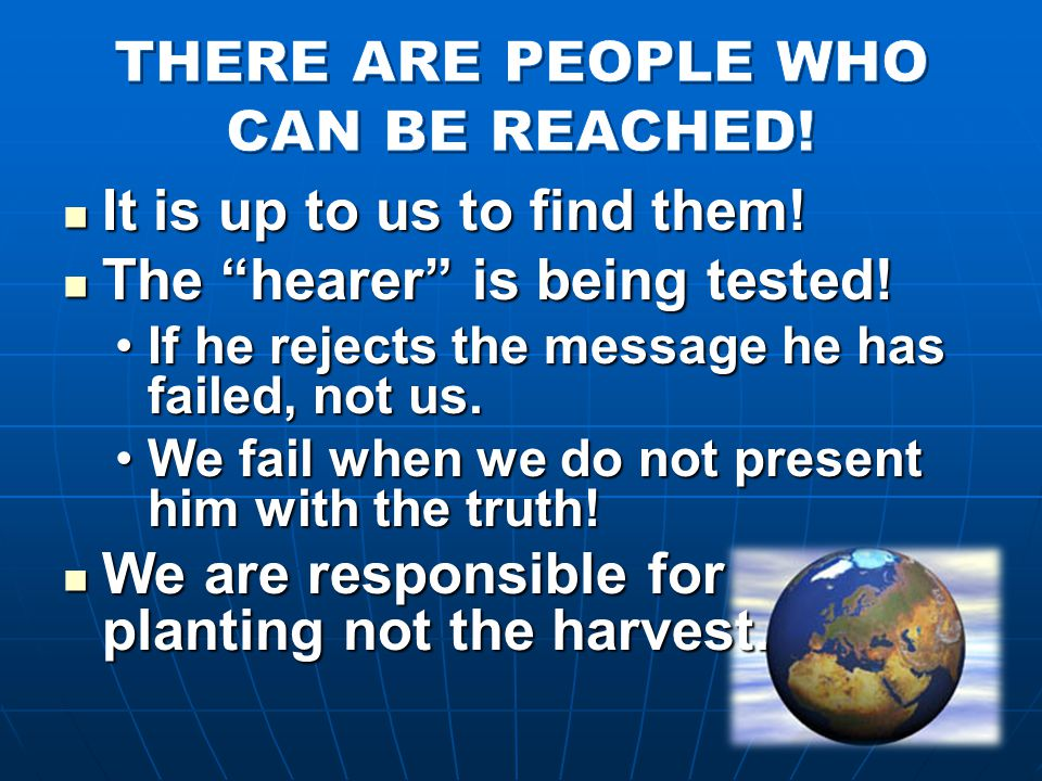 """It is up to us to find them! It is up to us to find them! The """"hearer"""" is being tested! The """"hearer"""" is being tested! If he rejects the message he has"""