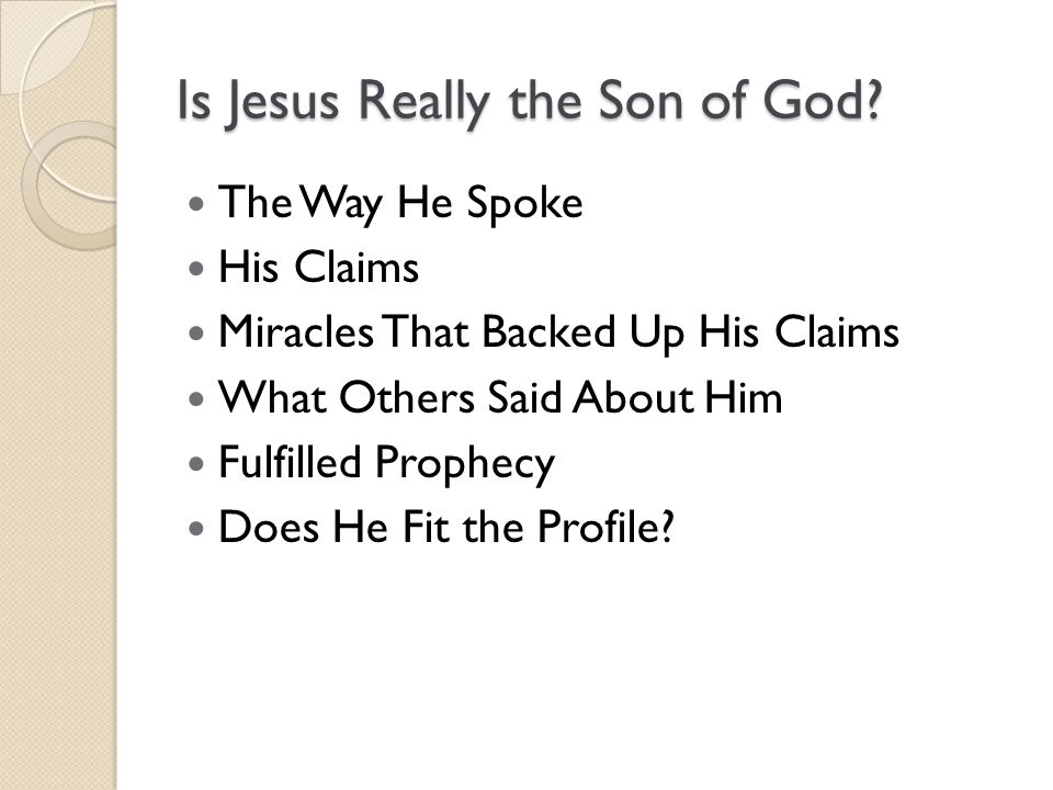 Is Jesus Really the Son of God.
