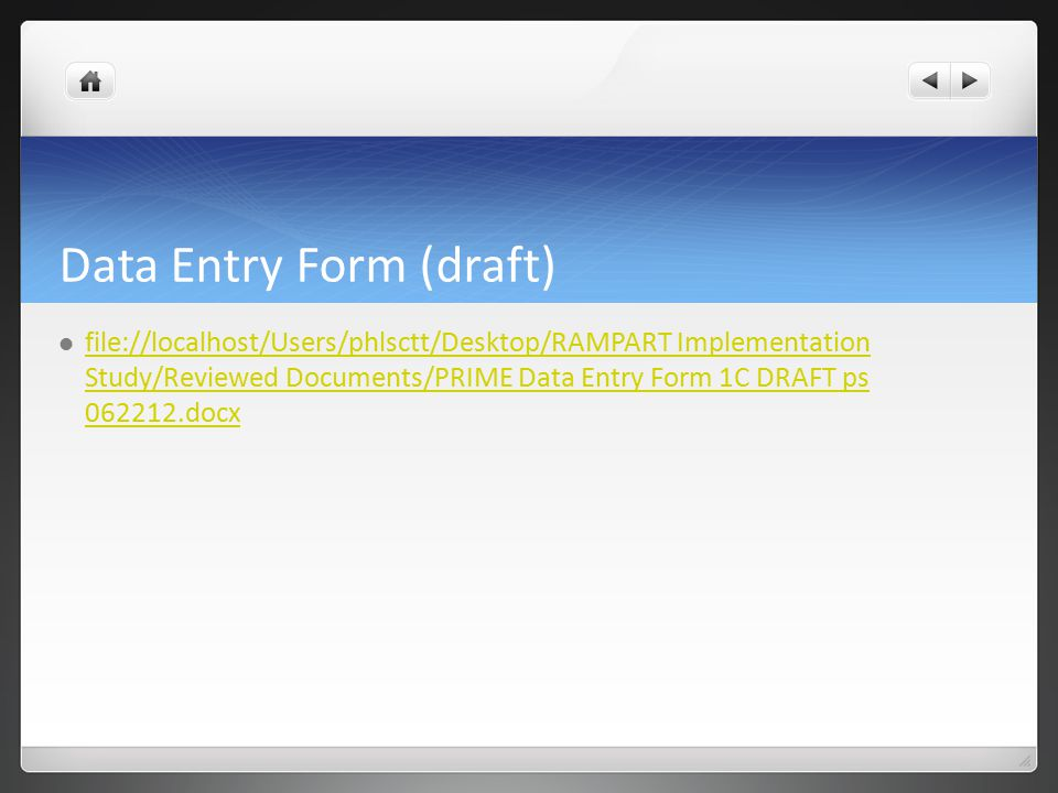 Data Entry Form (draft) file://localhost/Users/phlsctt/Desktop/RAMPART Implementation Study/Reviewed Documents/PRIME Data Entry Form 1C DRAFT ps 062212.docx file://localhost/Users/phlsctt/Desktop/RAMPART Implementation Study/Reviewed Documents/PRIME Data Entry Form 1C DRAFT ps 062212.docx