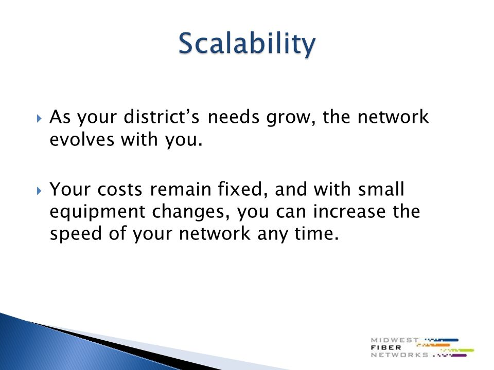  As your district's needs grow, the network evolves with you.