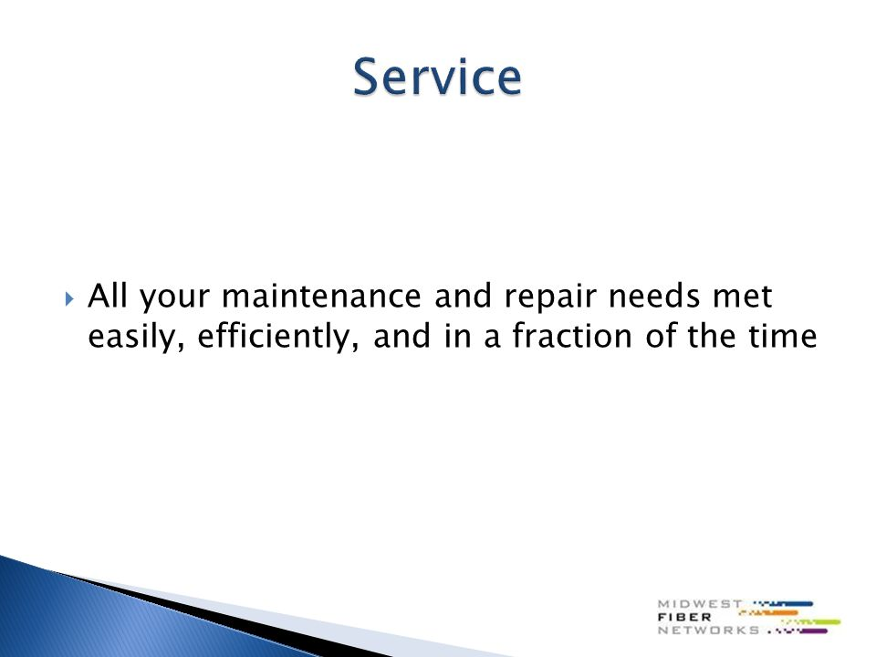  All your maintenance and repair needs met easily, efficiently, and in a fraction of the time