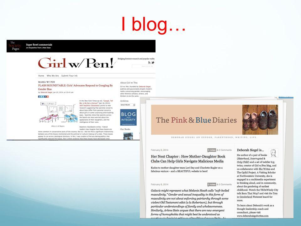 I blog…