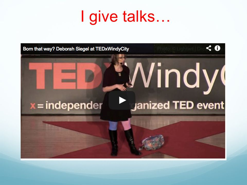 I give talks…