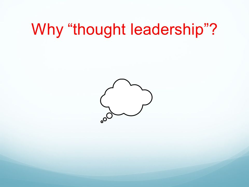 Why thought leadership