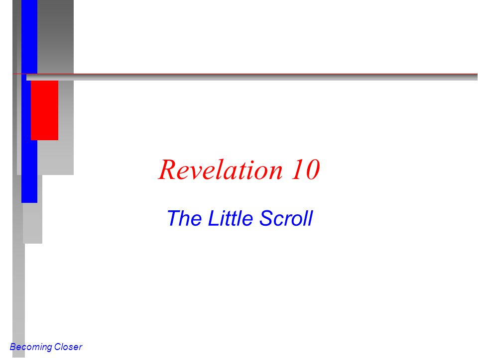 Becoming Closer Revelation 10 The Little Scroll