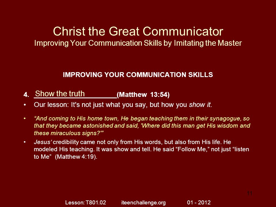 Christ the Great Communicator Improving Your Communication Skills by Imitating the Master IMPROVING YOUR COMMUNICATION SKILLS 4.______________________