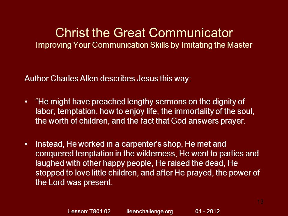 """Christ the Great Communicator Improving Your Communication Skills by Imitating the Master Author Charles Allen describes Jesus this way: """"He might hav"""