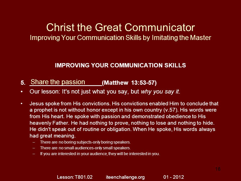 Christ the Great Communicator Improving Your Communication Skills by Imitating the Master IMPROVING YOUR COMMUNICATION SKILLS 5.______________________