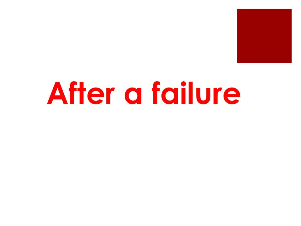 After a failure
