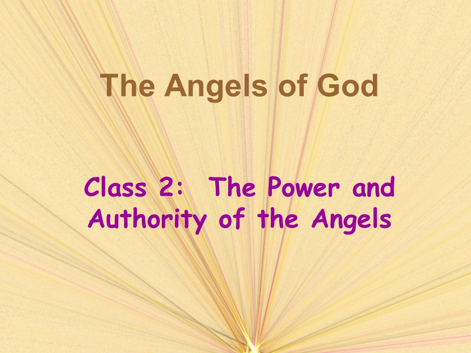 The Angels of God Class 2: The Power and Authority of the Angels