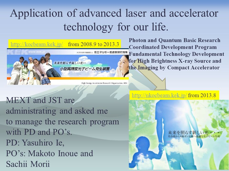 7 Application of advanced laser and accelerator technology for our life.