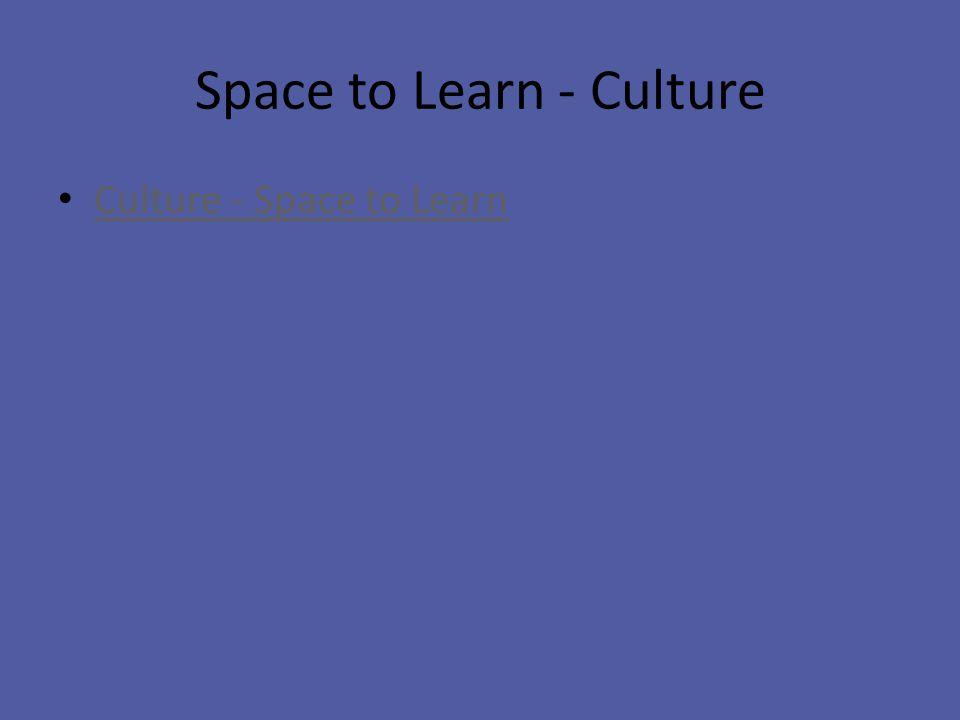 Space to Learn - Culture Culture - Space to Learn