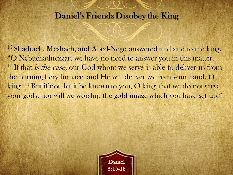Daniel3:19-22 Saved in Fiery Trial 19 Then Nebuchadnezzar was full of fury, and the expression on his face changed toward Shadrach, Meshach, and Abed-Nego.