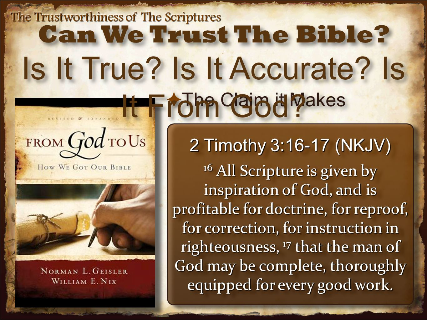 ✦ The Claim it Makes The Trustworthiness of The Scriptures Can We Trust The Bible.