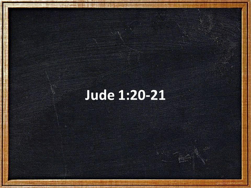 Jude 1:20-21