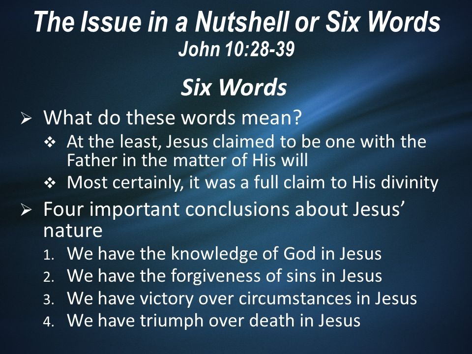 Six Words  Three arguments to Jesus' Deity 1.Jesus asks which of His miracles is wrong – v.32 2.