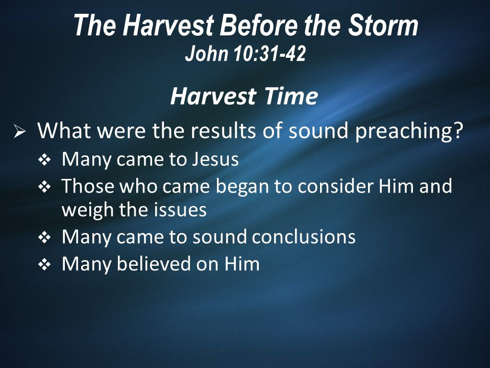 Harvest Time  What were the results of sound preaching.