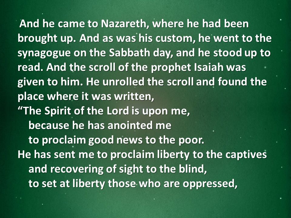 And he came to Nazareth, where he had been brought up.