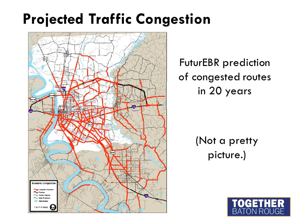FuturEBR prediction of congested routes in 20 years (Not a pretty picture.) Projected Traffic Congestion