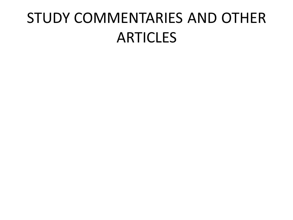 STUDY COMMENTARIES AND OTHER ARTICLES