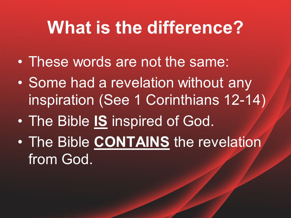 The Need for Revelation So we can learn: 1.The Character of God 2.The Origin of Evil 3.Mankind's Origin 4.Mankind's Purpose 5.Mankind's Destiny