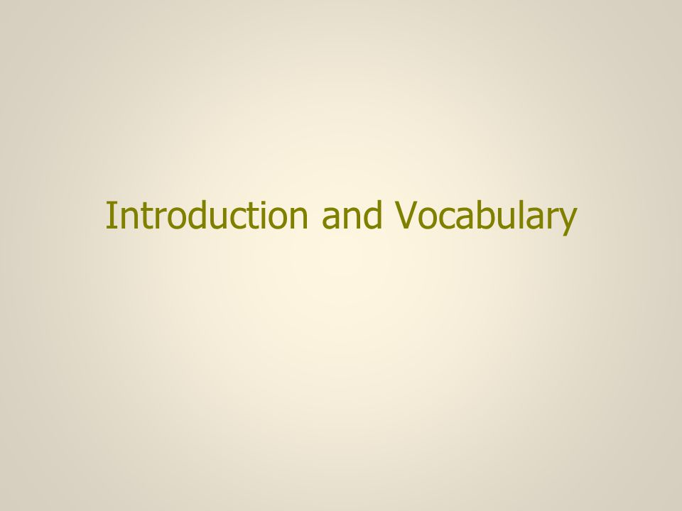 Introduction and Vocabulary