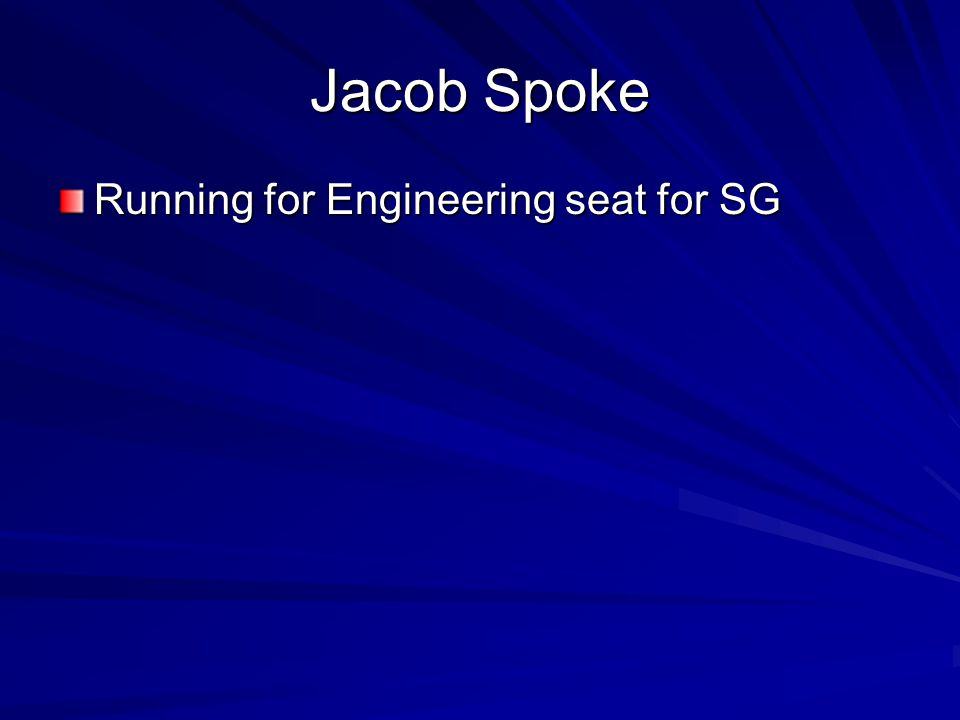 Jacob Spoke Running for Engineering seat for SG