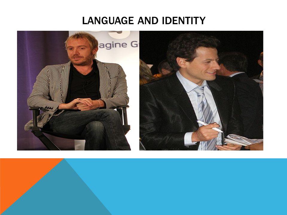 LANGUAGE AND IDENTITY