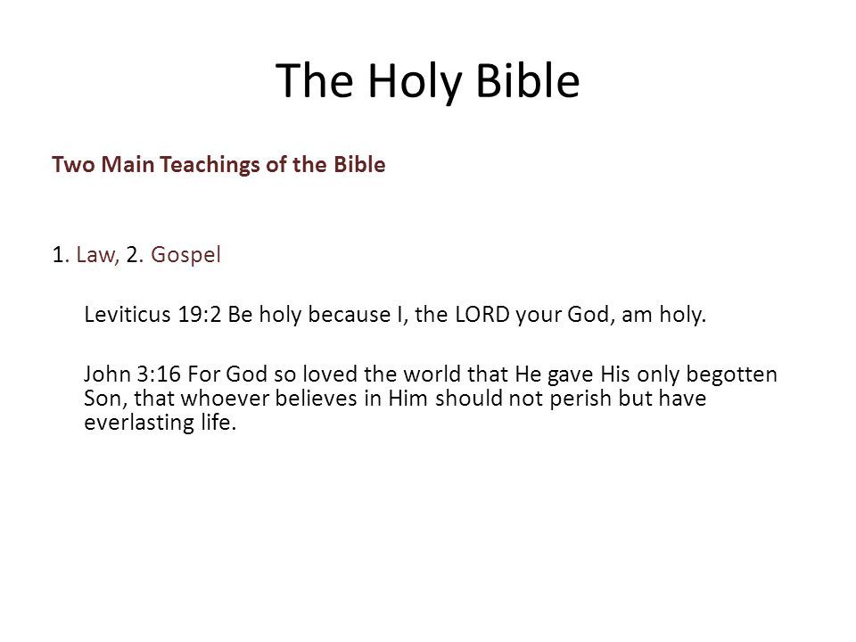 Two Main Teachings of the Bible 1. Law, 2.