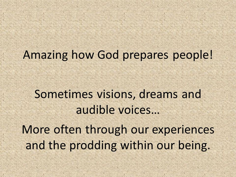 Amazing how God prepares people.