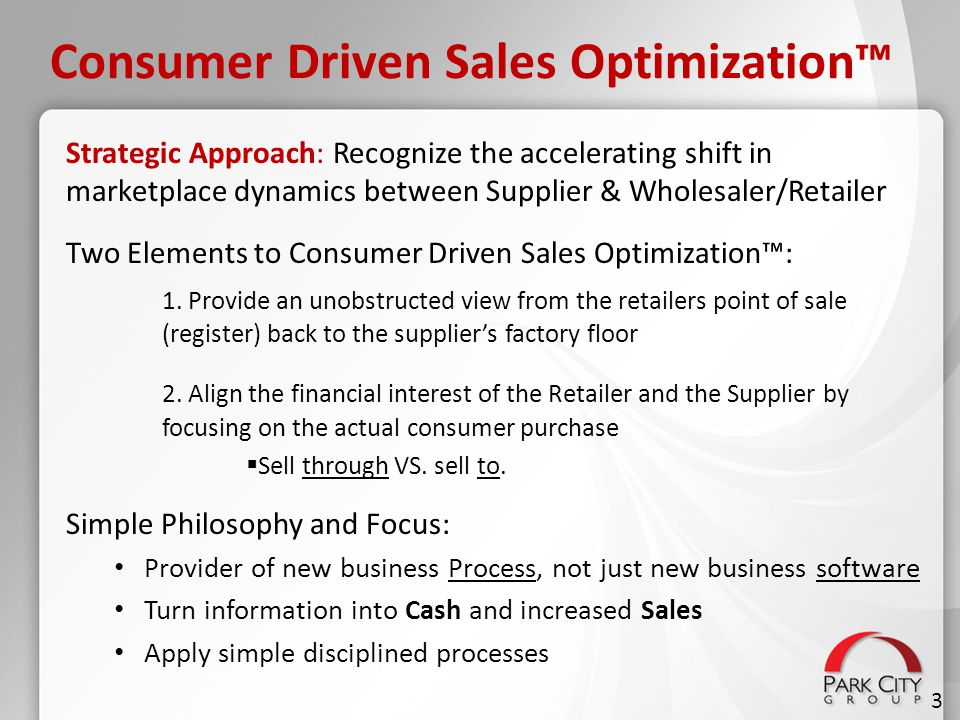 Consumer Driven Sales Optimization™ Strategic Approach: Recognize the accelerating shift in marketplace dynamics between Supplier & Wholesaler/Retaile