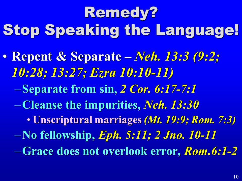 Repent & Separate – Neh. 13:3 (9:2; 10:28; 13:27; Ezra 10:10-11)Repent & Separate – Neh.