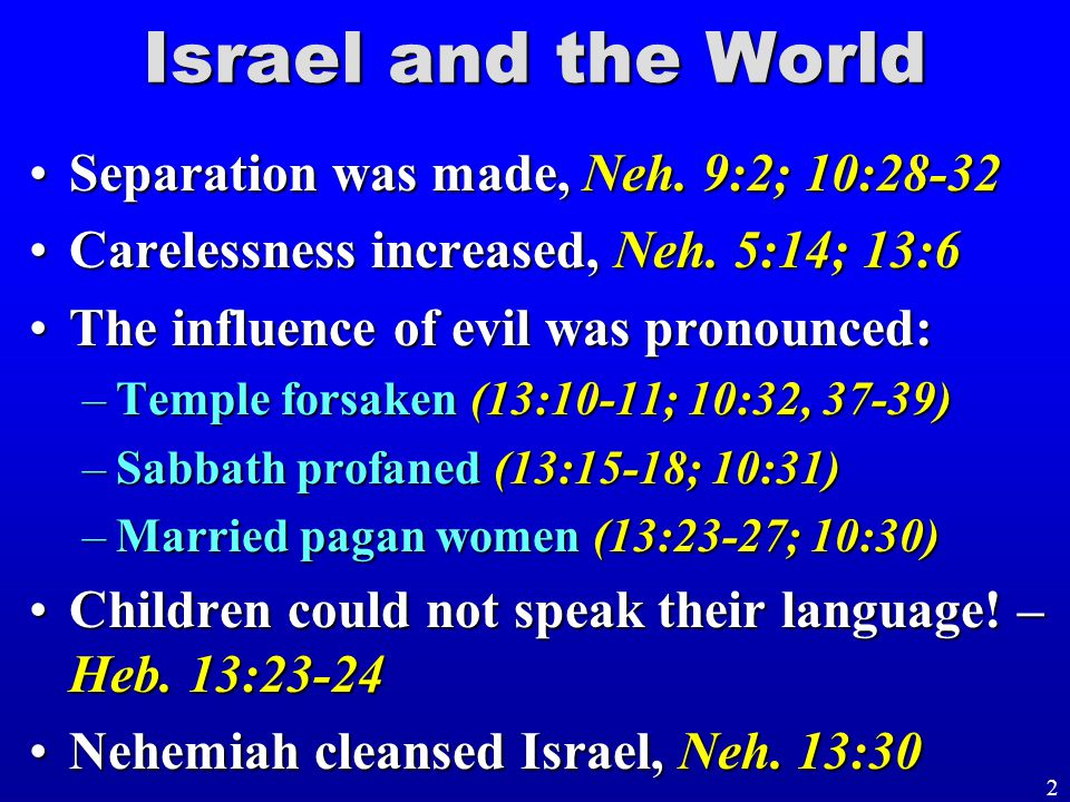 Israel and the World Separation was made, Neh. 9:2; 10:28-32Separation was made, Neh.