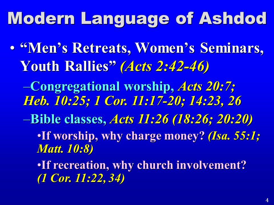 """Modern Language of Ashdod """"Men's Retreats, Women's Seminars, Youth Rallies"""" (Acts 2:42-46)""""Men's Retreats, Women's Seminars, Youth Rallies"""" (Acts 2:42"""