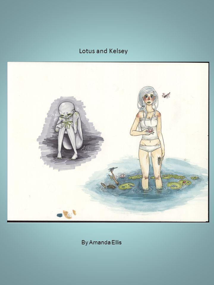 Lotus and Kelsey By Amanda Ellis