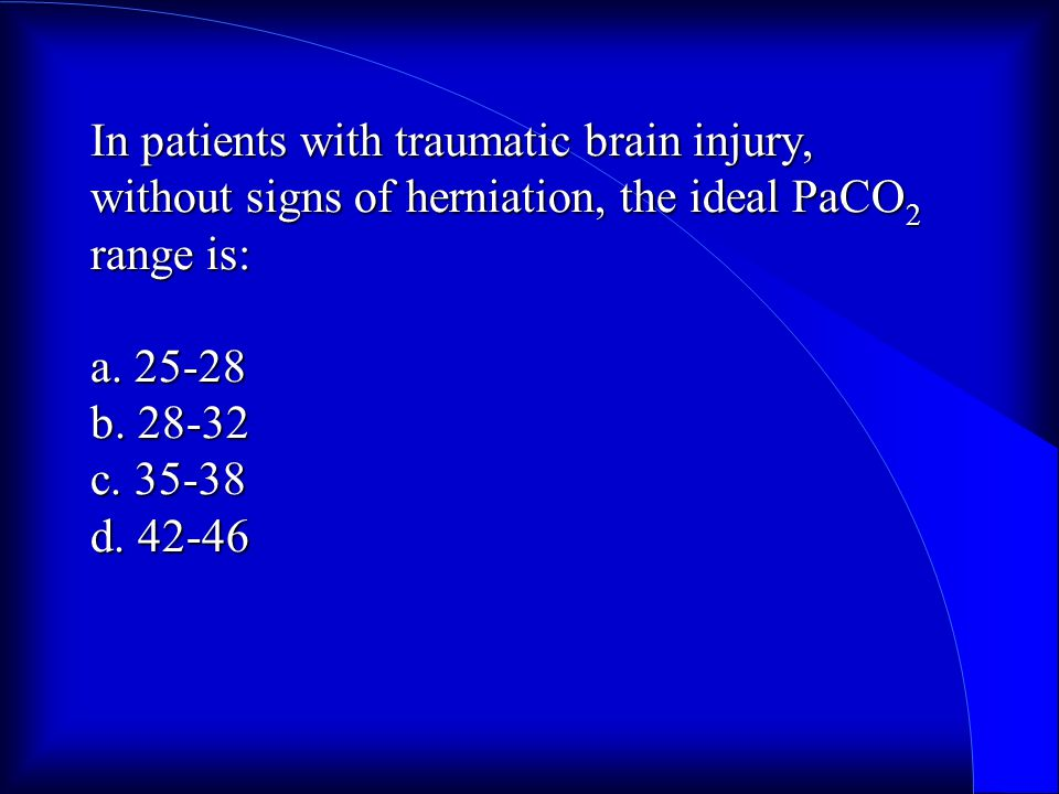In patients with traumatic brain injury, without signs of herniation, the ideal PaCO 2 range is: a.