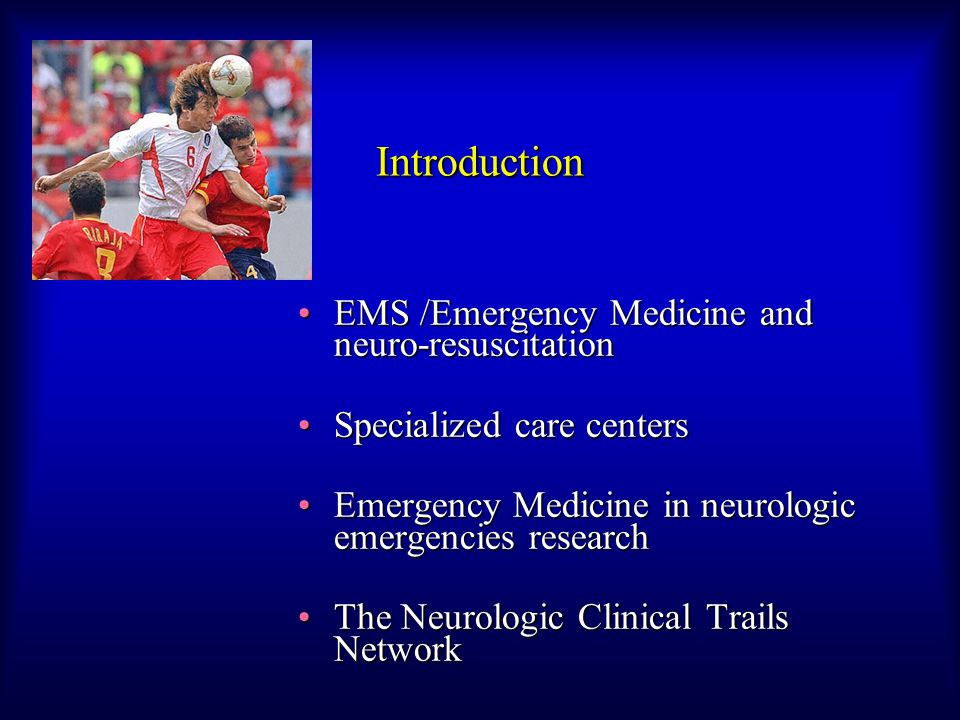 EMS /Emergency Medicine and Neuro- resuscitation 15 million ED visits / year for neurologic emergencies15 million ED visits / year for neurologic emergencies Potential disability is highPotential disability is high Potential benefit to outcome is time dependentPotential benefit to outcome is time dependent Outcome dependent on:Outcome dependent on:  Primary insult  Secondary insult  Interventions