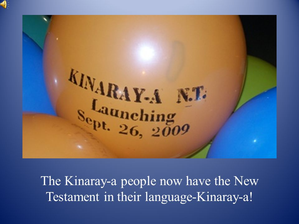 The Kinaray-a people now have the New Testament in their language-Kinaray-a!