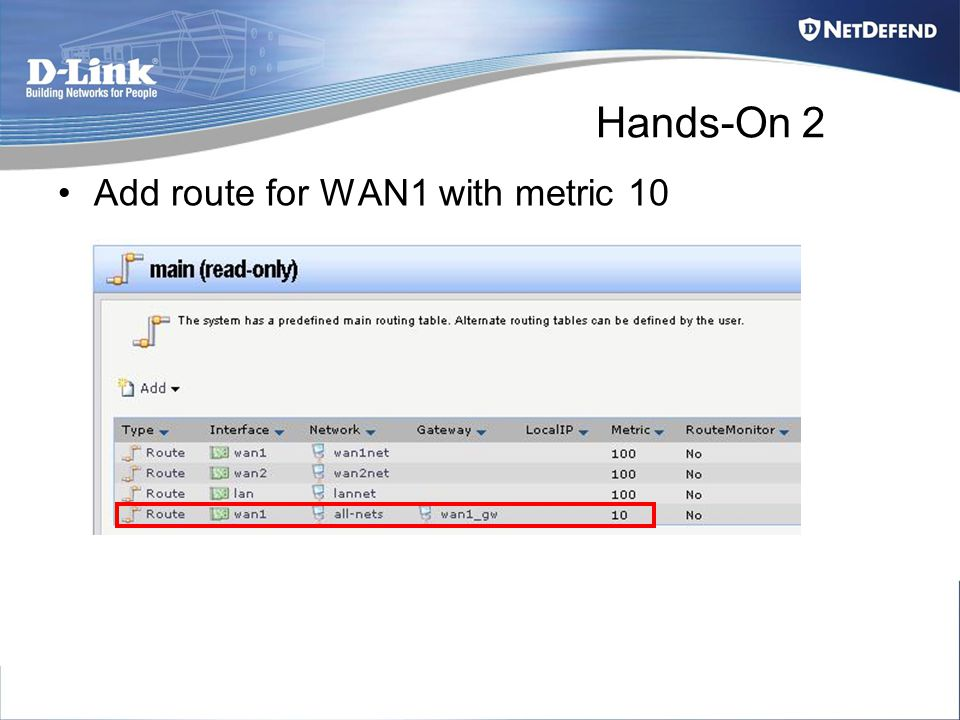 Hands-On 2 Add route for WAN1 with metric 10