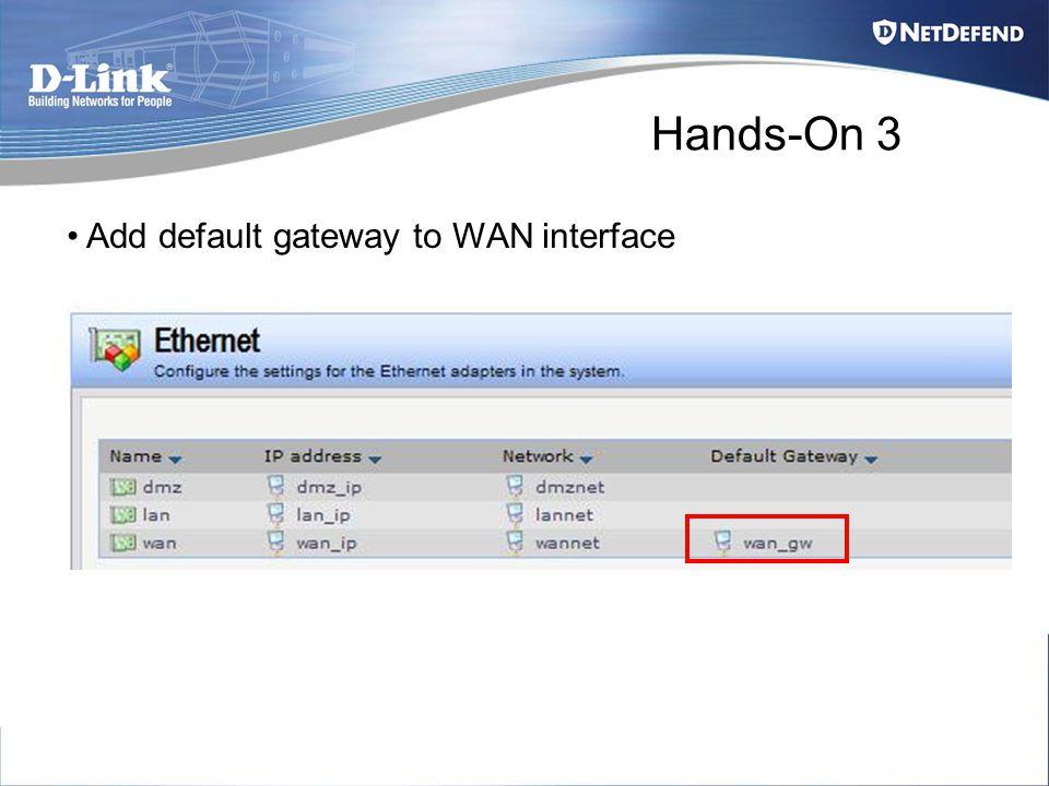 Hands-On 3 Add default gateway to WAN interface
