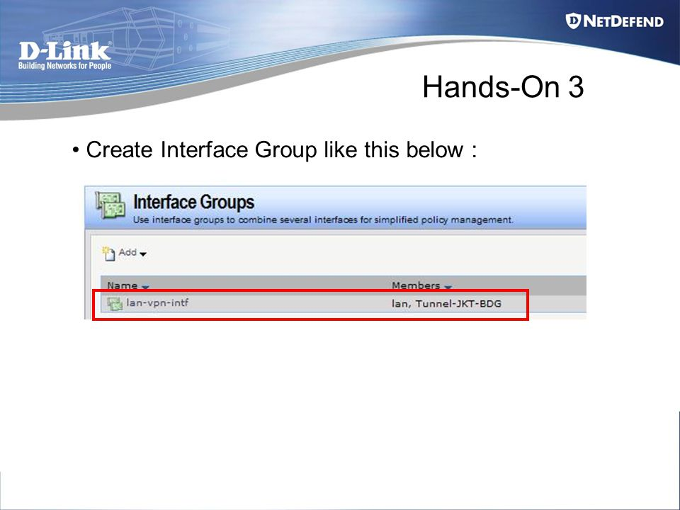 Hands-On 3 Create Interface Group like this below :