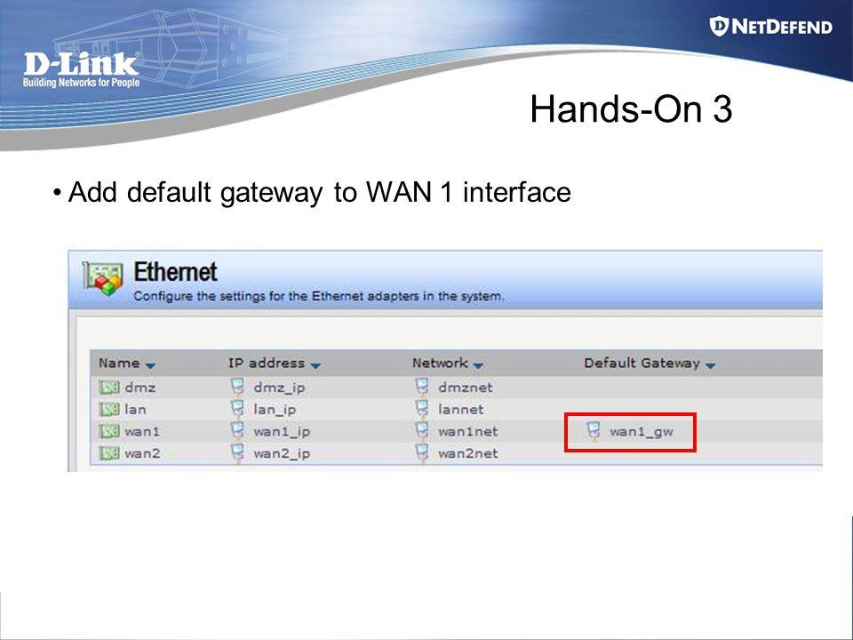 Hands-On 3 Add default gateway to WAN 1 interface