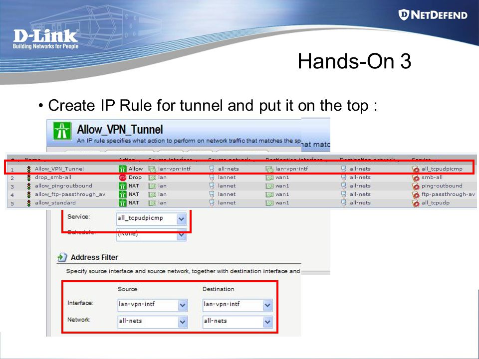 Hands-On 3 Create IP Rule for tunnel and put it on the top :