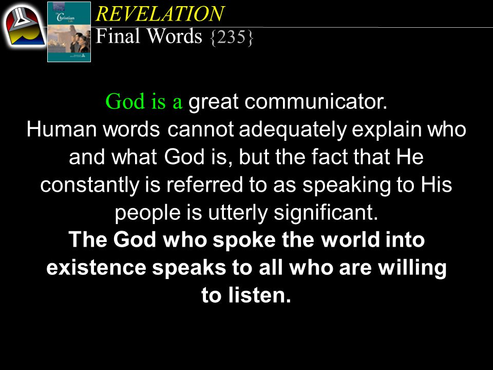 REVELATION Final Words {235} God is a great communicator.