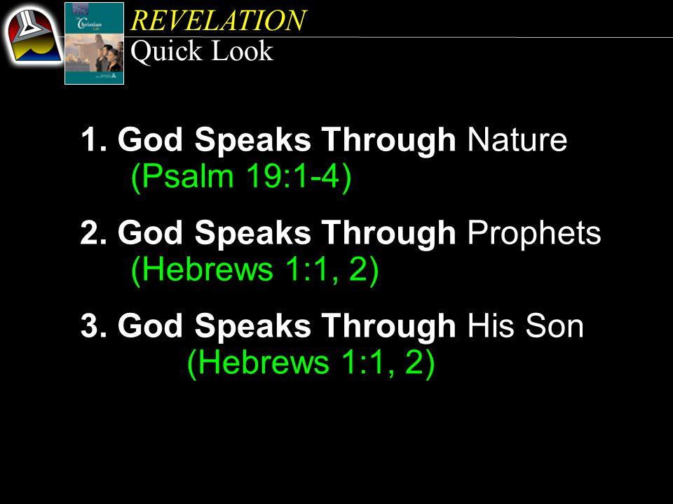 REVELATION Quick Look 1. God Speaks Through Nature (Psalm 19:1-4) 2.
