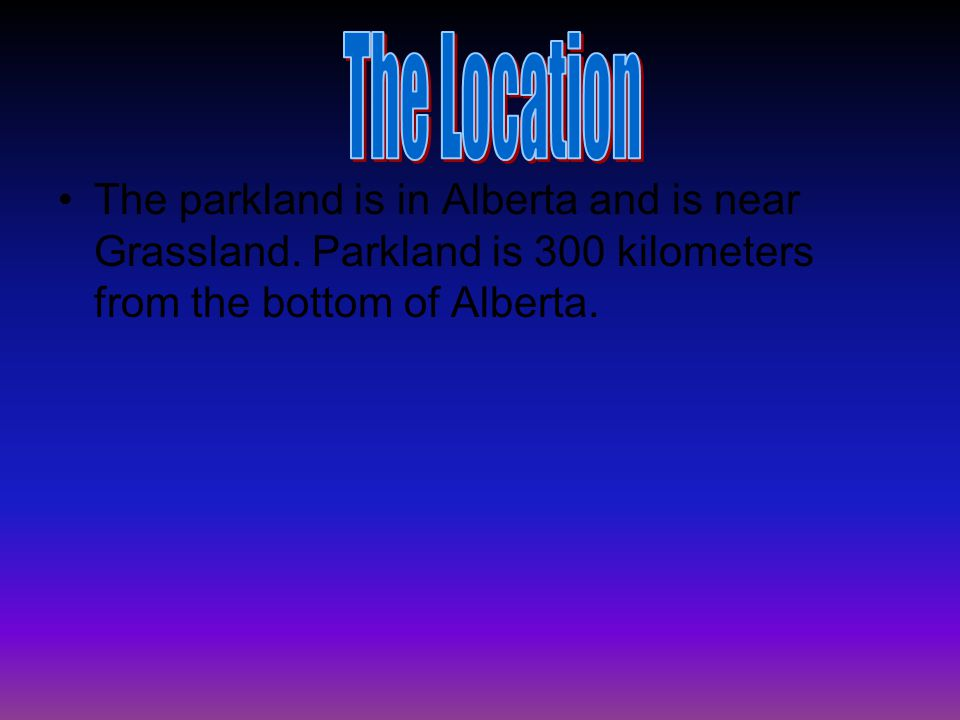 The parkland is in Alberta and is near Grassland.