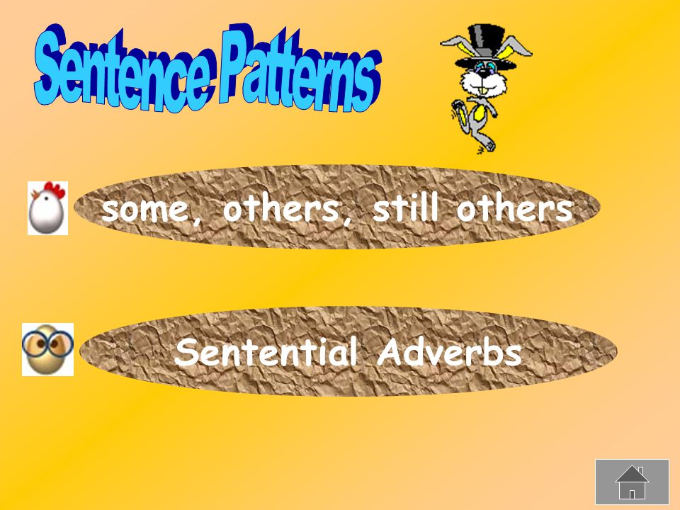 some, others, still others Sentential Adverbs