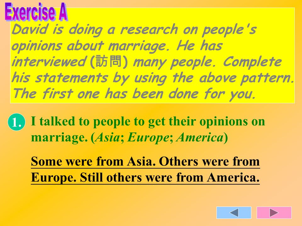 David is doing a research on people s opinions about marriage.